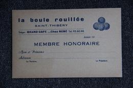 Pétanque : Saint  Thibéry : Carte De Membre De Boule Rouillée (Siège Grand Café, Chez RENE) - Cartes De Visite