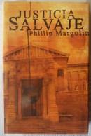 JUSTICIA SALVAJE. DE PHILLIP MARGOLIN - Libri, Riviste, Fumetti