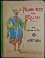 Alba D' Oro - Le Prisonnier Du Rajah - Éditions S.A.E.T.L. - ( 1945 ) . ( Bon état  ) . - Bücher, Zeitschriften, Comics