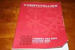 CATALOGUE YVERT OUTRE MER VOL 6  2009 PEU SERVI - France