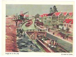"""Carte """" Image De La Vie """" (18) : Le Canal Et L'usine ( Péniche, Chemin De Halage, Chevaux ) - Vieux Papiers"""