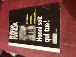 Philippe Randa Honni Soit Qui Tue! Ed Dualpha Superbe Dedicace Pleine Page - Livres Dédicacés