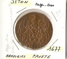 JETON - ARMOIRIES FAVETE  1677 - Royaux/De Noblesse