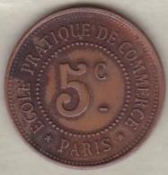 Jeton Ecole Pratique De Commerce, 5 Centimes, Paris . Cuivre - Monetary / Of Necessity