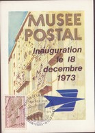 CARTE TIMBRE  1973  MUSEE POSTAL INAUGURATION LE 18 /12/73/ VOIR PHOTO - Cartes-Maximum