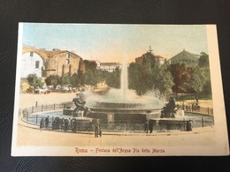 ROMA Fontana Dell' Acqua Pia Detta Marcia - Places