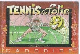 """"""" TENNIS EN FOLIE """" -  SOLE / BONTEMPS / BELOM - E.O   JUIN 1988  VENTS D'OUEST - Unclassified"""