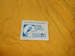 CARNET DE 8 TIMBRES / VIGNETTES QUINZAINE DE L'ECOLE PUBLIQUE 1972. / LIGUE DE L'ENSEIGNEMENT ET  DE L'EDUCATION PERMANE - Blocks & Sheetlets & Booklets