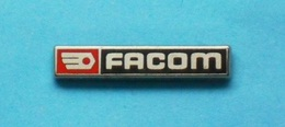 1 PIN'S  //   ** FACOM  / OUTILLAGES PROFESSIONNEL ** . (Afers Paris) - Badges
