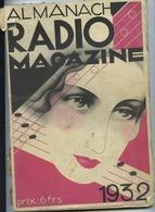 ALMANACH RADIO MAGAZINE - 196 Pages - 1932 - 18,5 X 27 Cm - Illustrations HT Par REDON, IBELS, POL RAB, FABIANO... - 1901-1940