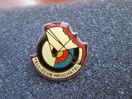PIN'S   TIR A L ARC  Tell Club  NEUCHATEL - Archery