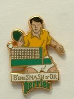PIN'S TENNIS DE TABLE - 8éme SMASH D'OR PERRIER - ARTHUS BERTRAND - Table Tennis