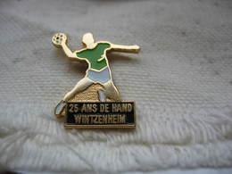 Pin's 25 Ans De Handball à WINTZENHEIM - Handball