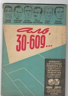 JUGOSLAVIA, REPORT OF SIX REPORTERS FROM THE WORLD FOOTBALL CHAMPIONSHIP IN SWITZERLAND 1954 - Libri