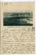 45 Chateuneuf Sur Loire Loiret Vue Générale  Pont Sur La Loire - Serie De 1902 - Dos Non Divisé - Otros Municipios
