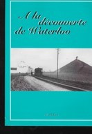 A La Découverte De Waterloo. Deloooz. - Culture