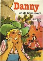 DANNY EN DE BANKROVERS - SHERIFF BEN ( THOMAS JEIER ) - DANNY-REEKS - Books, Magazines, Comics