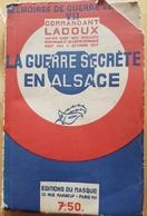 Rare Livre De 1934 La Guerre Secrète En Alsace Du Commandant Ladoux 1914-1917 - 1914-18
