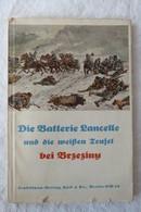 """""""Die Batterie Lancelle Und Die Weißen Teufel Bei Brzezing"""" Von 1935 - Police & Militaire"""