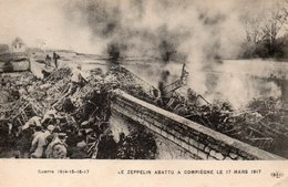 9461. CPA WW1. LE ZEPPELIN ABATTU A COMPIEGNE LE 17 MARS 1917 - Materiale