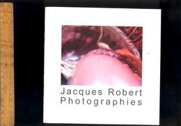 Livret  Photographie : Jacques ROBERT Photographies (signé) / Exposition 2002 Morsang Sur Orge - Art