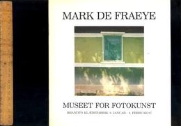 Livre Photographie  Photographe Mark DE FRAEYE (belgium) Foto Museet Odense DK 1987 Photography Booklet - Livres, BD, Revues