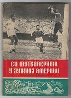 JUGOSLAVIA, WITH JUGOSLAV FOOTBALLERS IN SOUTH AMERICA 1952, RADIVOJE MARKOVIĆ - Libros