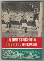 JUGOSLAVIA, WITH JUGOSLAV FOOTBALLERS IN SOUTH AMERICA 1952, RADIVOJE MARKOVIĆ - Livres