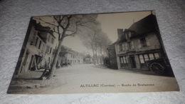 ALTILLAC CORRÈZE  ROUTE DE BRETENOUX - Sonstige Gemeinden