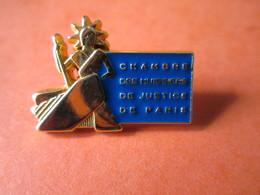 PIN'S    CHAMBRE DES HUISSIERS DE JUSTICE  Top Qualité - Administrations