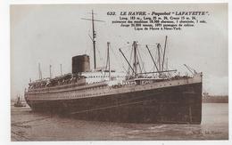 PAQUEBOT LAFAYETTE - N° 622 - LIGNE LE HAVRE A NEW-YORK - CPA NON VOYAGEE - 76 - Paquebots