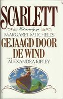 SCARLETT - ALEXANDRA RIPLEY ( HET VERVOLG OP MARGARET MITCHELL'S GEJAAGD DOOR DE WIND ) - Books, Magazines, Comics