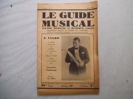 LE GUIDE MUSICAL FEVRIER 1932 J. VIARD LE CELEBRE SAXOPHONISTE,LA GAMME COMMATIQUE,CRITIQUES DE QUELQUES BONS DISQUES... - Musique & Instruments