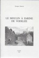 Le Moulin à Faine De Vodelée. Georges Dereine. Doishe. - Belgique
