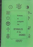Richesse Et Ambiguïté Des Symboles Et Des Signes. Abbé Pirotte. Tome 1 - Hastière - Croix - Esotérisme