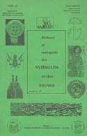 Richesse Et Ambiguïté Des Symboles Et Des Signes. Abbé Pirotte. Dossier 12 - Hastière - Esotérisme