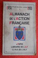 1930 Almanach De L'Action Française 512 Pages Royauté édit Nouvelle Librairie De L'A.F. Franco Port/France Métropole - 1901-1940