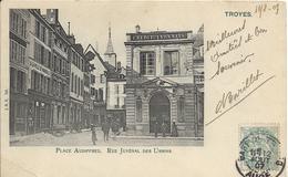 Cpa Troyes, Place Audiffred, Rue Juvénal Des Ursins, Crédit Lyonnais, à La Ville De Marseille - Troyes