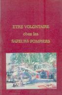 « ÊTRE Volontaire Chez Les Sapeurs Pompiers » - Ed. L'amicale Des Sapeurs-pompiers De La Ferté Saint Aubin - Loiret 1979 - Firemen