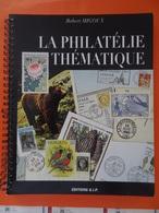 La Philatélie Thématique - Robert MIGOUX éditions G.I.P. 192 Page Très Bon état Classe Ouverte - Timbres