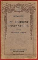 ** HISTORIQUE  151ème  REGIMENT  D' INFANTERIE ** - 1914-18