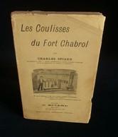 ( Nationalisme Affaire Dreyfus ) LES COULISSES DU FORT CHABROL Charles SPIARD 1900 - Histoire