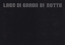 BRESCIA - VERONA - TRENTO - Lago Di Garda Di Notte  - By Night - Brescia