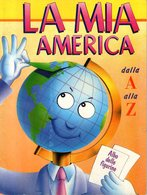 B 2112 -  Album Figurine, La Mia America - Vecchi Documenti
