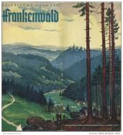 Frankenwald 1938 - 32 Seiten Mit Unzähligen Abbildungen - Illustrationen Lüttgens Nürnberg Und Ullmann Bayreuth - Beilie - Reiseprospekte