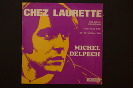 MICHEL DELPECH CHEZ LAURETTE EP 196? VALEUR + - 45 G - Maxi-Single