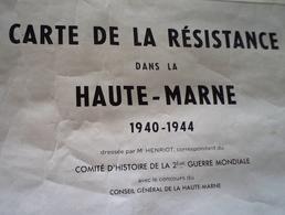 Rare Carte De La Résistance Dans La Haute Marne 1940-1944 Format : 84 X 65 Cm Petites Déchirures Sur Les Cotés Et Trace - 1939-45
