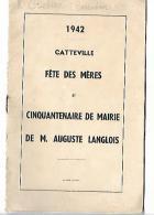 50 CATTEVILLE 1942  CINQUANTENAIRE DE MAIRIE DE M. AUGUSTE LANGLOIS BROCHURE DE 5 PAGES - Historical Documents