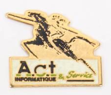 Pin's A.C.T INFORMATIQUE & SERVICES - Le Chevalier à La Lance -  H369 - Computers