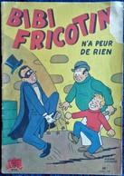 BIBI Fricotin N° 13 - BIBI Fricotin N'a Peur De Rien  - ( 1952 ) . - Bibi Fricotin